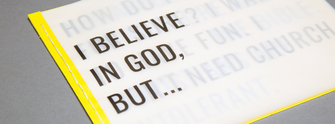 Weekend Message Series: I Believe In God, But...