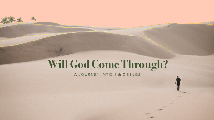 Weekend Message Series: Will God Come Through?