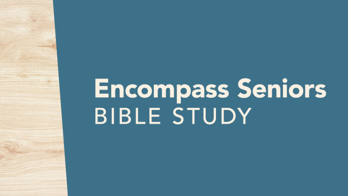 Postponed // Encompass Seniors Bible Study (Spring Lake Park)