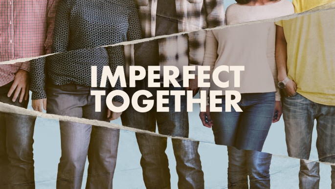 Weekend Message Series: Imperfect Together